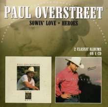 Paul Overstreet: Sowin' Love / Heroes, CD