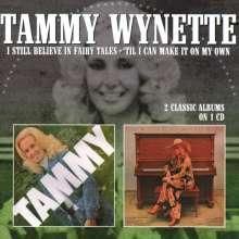 Tammy Wynette: I Still Believe In Fairy Tales / 'Til I Can Make It On My Own, CD