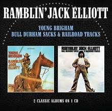 Ramblin' Jack Elliott: Young Brigham / Bull Durham Sacks & Railroad Tracks (2 Classic Albums On 1 CD), CD