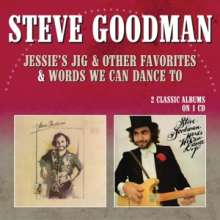 Steve Goodman: Jessie's Jig & Other Favorites / Words We Can Dance To, CD