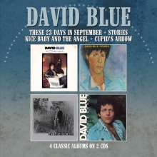 David Blue: These 23 Days In September / Stories / Nice Baby & The Angel / Cupid's Arrow, 2 CDs