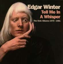 Edgar Winter: Tell Me in A Whisper: The Solo Albums (Expanded-Edition), 4 CDs
