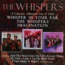 The Whispers: Whisper In Your Ear / The Whispers / Imagination, 2 CDs