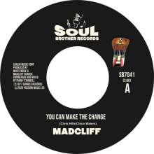Madcliff: You Can Make The Change / What People Say About Love, Single 7""