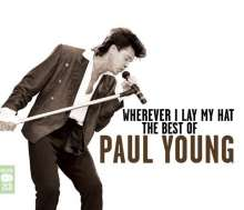 Paul Young: Wherever I Lay My Hat: The Best Of Paul Young, 2 CDs