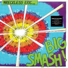 Wreckless Eric: Big Smash (180g), LP