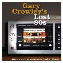 Gary Crowley's Lost 80s: 30 Rare, Diverse And Eclectic Tracks (180g) (Colored Vinyl), 3 LPs