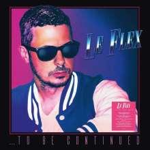 Le Flex: ...To Be Continued (180g) (Clear Vinyl), LP