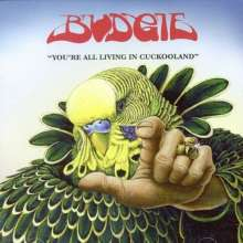 Budgie: You're All Living In Cuckooland, LP