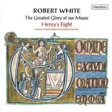 Robert White (1535-1574): The Greatest Glory of our Muses, CD