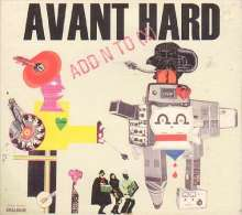 Add N To X: Avant Hard, CD