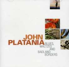 John Platania: Blues, Waltzes And Badland Borders, CD