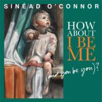 Sinéad O'Connor: What About I Be Me (And You Be You)?, LP