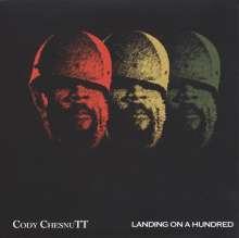 Cody ChesnuTT: Landing On A Hundred (Reissue), 2 LPs