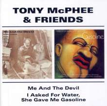 Tony McPhee: Me And The Devil / I Asked For Water, She Gave Me Gasoline, CD