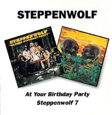 Steppenwolf: At Your Birthday Party / Steppenwolf 7, 2 CDs