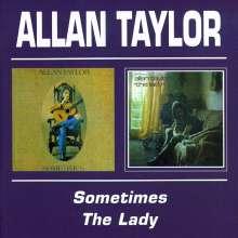 Allan Taylor: Sometimes / The Lady, CD