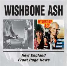 Wishbone Ash: New England / Front Page News, 2 CDs