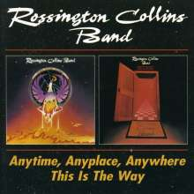 Rossington Collins Band: Anytime, Anyplace, Anywhere / This Is The Way, 2 CDs