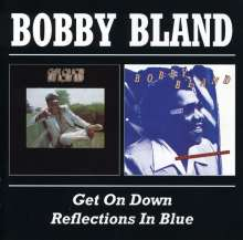 Bobby 'Blue' Bland: Get On Down / Reflections In Blue, CD