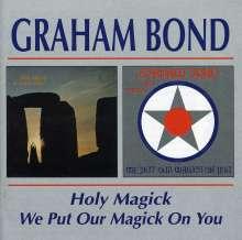 Graham Bond: Holy Magick / We Put Our Magick On You, CD