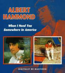 Albert Hammond: When I Need You / Somewhere In America, CD