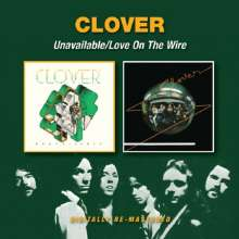 Clover (Country-Rock): Unavailable / Love On The Wire, CD