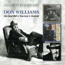 Don Williams: One Good Well / True Love / Currents, 2 CDs