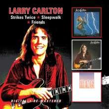 Larry Carlton (geb. 1948): Strikes Twice / Sleepwalk / Friends, 2 CDs