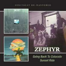 Zephyr: Going Back To Colorado / Sunset Ride, 2 CDs