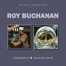 Roy Buchanan: Loading Zone / You're Not Alone, 2 CDs
