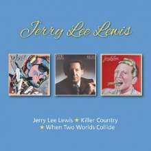 Jerry Lee Lewis: Jerry Lee Lewis / When Two Worlds Collide / Killer Country, 2 CDs