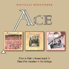 Ace: Five-A-Side / Time For Another / No Strings, 2 CDs