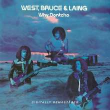 West, Bruce & Laing: Why Dontcha, CD