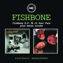 Fishbone: Fishbone E.P. / In Your Face / Plus Bonus, CD