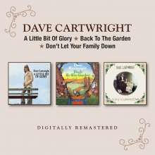 Dave Cartwright: A Little Bit Of Glory / Back To The Garden / Don't Let Your Family Down, 2 CDs