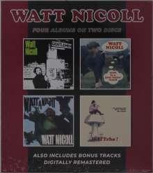 Watt Nicoll: The Ballad Of The Bog And The Other Ditties / Watt Is A Four Letter Word / Watt A Night / Wattcha!, 2 CDs