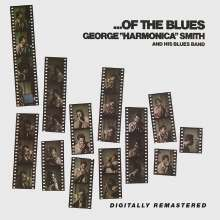 """George """"Harmonica"""" Smith: Of The Blues, CD"""