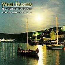 Willie Hunter: Leaving Lerwick Harbour, CD