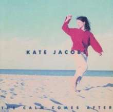 Kate Jacobs: The Calm Comes After, CD