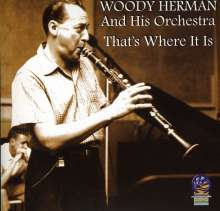 Woody Herman (1913-1987): Thats Where It Is, CD