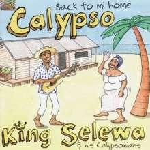 King Selewa & His Calyp: Calypso-Back To Mi Home, CD