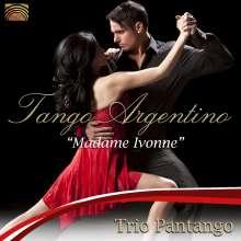 Trio Pantango: Tango Argentino: Madame Ivonne, CD