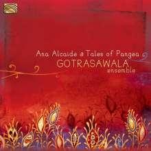 Ana Alcaide: Tales Of Pangea: Gotrasawala Ensemble, CD
