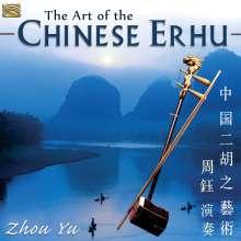Zhou Yu: The Art Of The Chinese Erhu, CD