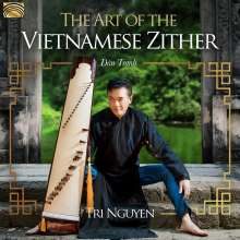 Tri Nguyen: The Art of the Vietnamese Zither, CD