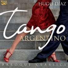 Hugo Dìaz: Tango Argentino & Baroque Classics, CD