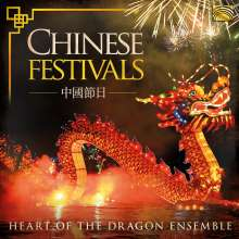 Heart Of The Dragon Ensemble: Chinese Festivals, CD