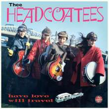 Thee Headcoats: Have Love Will Travel, LP