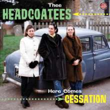 Thee Headcoatees: Here Comes Cessation, CD